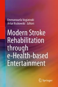 Cover Modern Stroke Rehabilitation through e-Health-based Entertainment