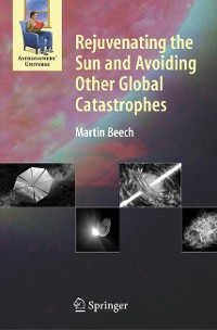 Cover Rejuvenating the Sun and Avoiding Other Global Catastrophes