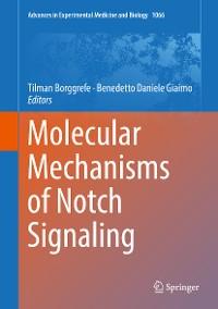 Cover Molecular Mechanisms of Notch Signaling