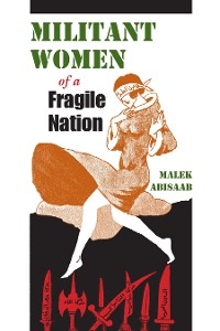 Cover Militant Women of a Fragile Nation