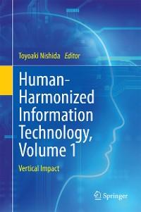 Cover Human-Harmonized Information Technology, Volume 1