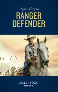 Cover Ranger Defender (Mills & Boon Heroes) (The Coltons of Red Ridge, Book 2)