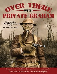 Cover Over There With Private Graham - The Compelling World War 1 Journal of an American Doughboy
