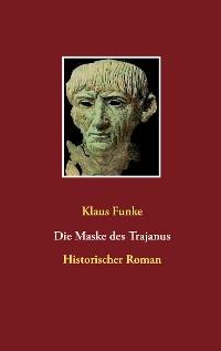 Cover Die Maske des Trajanus