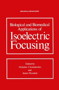 Cover Biological and Biomedical Applications of Isoelectric Focusing