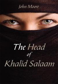 Cover The Head of Khalid Salaam