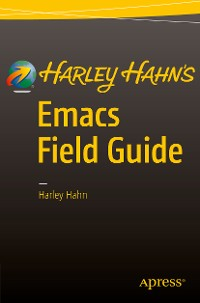 Cover Harley Hahn's Emacs Field Guide