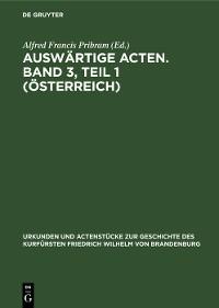 Cover Auswärtige Acten. Band 3, Teil 1 (Österreich)