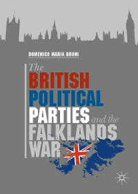 Cover The British Political Parties and the Falklands War