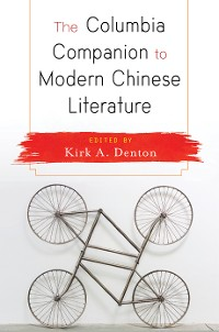 Cover The Columbia Companion to Modern Chinese Literature