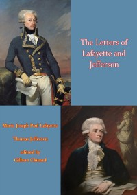 Cover Letters of Lafayette and Jefferson