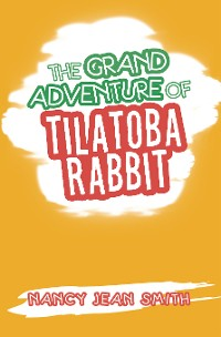 Cover The Grand Adventure of Tilatoba Rabbit