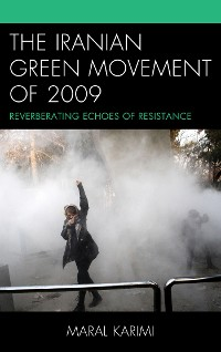Cover The Iranian Green Movement of 2009