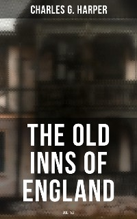 Cover The Old Inns of England (Vol. 1&2)