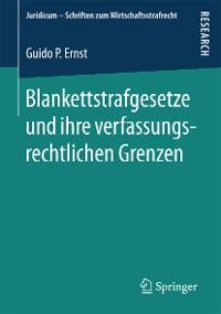 Cover Blankettstrafgesetze und ihre verfassungsrechtlichen Grenzen