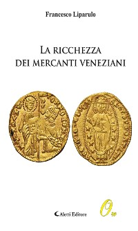 Cover La ricchezza dei mercanti veneziani