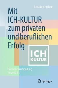 Cover Mit ICH-KULTUR  zum privaten und beruflichen Erfolg