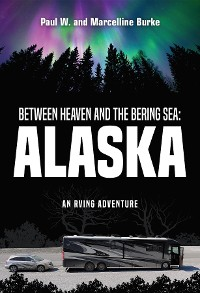 Cover Between Heaven and the Bering Sea: Alaska