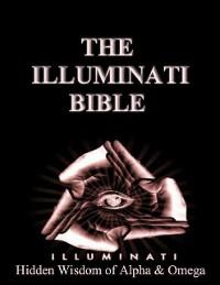Cover Illuminati Bible: Hidden Wisdom of Alpha & Omega