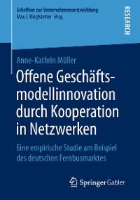 Cover Offene Geschäftsmodellinnovation durch Kooperation in Netzwerken