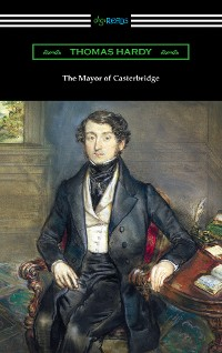 Cover The Mayor of Casterbridge (with an Introduction by Joyce Kilmer)