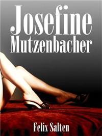 Josefine Mutzenbacher von Felix Salten auf reinlesen.de