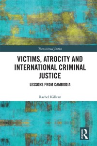 Cover Victims, Atrocity and International Criminal Justice