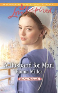 Cover Husband For Mari (Mills & Boon Love Inspired) (The Amish Matchmaker, Book 2)