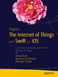 Cover Program the Internet of Things with Swift for iOS