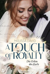 Cover A Touch of Royalty - Die Erbin des Earls