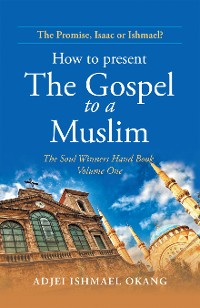 Cover How to Present the Gospel to a Muslim