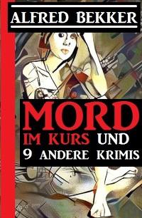 Cover Mord im Kurs und 9 andere Krimis