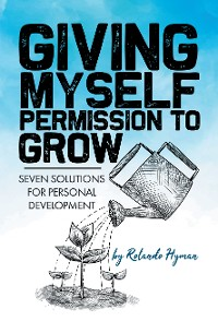 Cover Giving Myself Permission to Grow