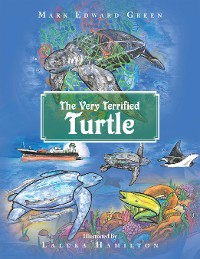 Cover The Very Terrified Turtle