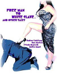 Cover Free Man to White Slave... and Other Tales