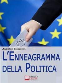 Cover L'Enneagramma della Politica. Scopri a quale Tipo Appartiene il Tuo Elettorato per Ottenere Voti. (Ebook Italiano - Anteprima Gratis)
