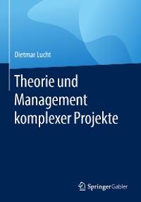 Cover Theorie und Management komplexer Projekte