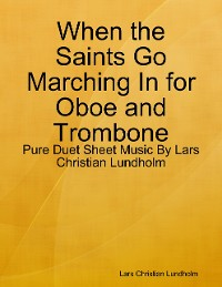 Cover When the Saints Go Marching In for Oboe and Trombone - Pure Duet Sheet Music By Lars Christian Lundholm