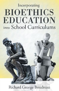 Cover Incorporating Bioethics Education into School Curriculums