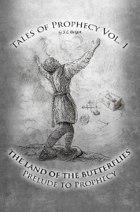Cover The Land Of The Butterflies: Tales of Prophecy Vol. 1