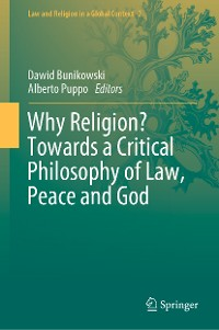 Cover Why Religion? Towards a Critical Philosophy of Law, Peace and God