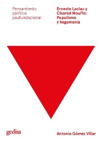 Cover Ernesto Laclau y Chantal Mouffe: Populismo y hegemonía