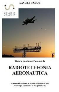 Cover Guida pratica all'esame di RADIOTELEFONIA AERONAUTICA