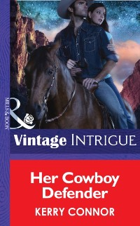 Cover Her Cowboy Defender (Mills & Boon Intrigue) (Thriller, Book 11)