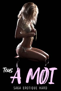 Cover Tous à MOI // Tome 1