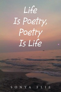 Cover Life Is Poetry, Poetry Is Life