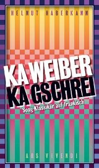 Cover Ka Weiber, ka Gschrei (eBook)
