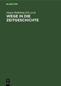 Cover Wege in die Zeitgeschichte
