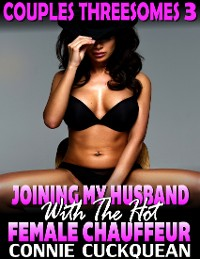 Cover Joining My Husband With the Hot Female Chauffeur : Couples Threesomes 3