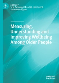 Cover Measuring, Understanding and Improving Wellbeing Among Older People